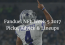 Fanduel NFL Week 5 2017 Picks, Advice and Lineups